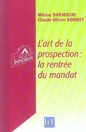 L'art de la prospection ; la rentree du mandat - Intérieur - Format classique