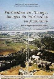 Patrimoine De L'Image, Images Du Patrimoine En Aquitaine - Couverture - Format classique