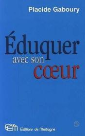 Eduquer Avec Son Coeur - Couverture - Format classique