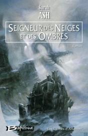 Les larmes d'Artamon t.1 ; seigneur des neiges et des ombres - Couverture - Format classique