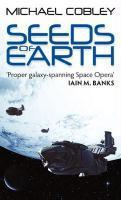 Vente livre :  Seeds of Earth ; Humanity's Fire: Book 1  - Michael Cobley