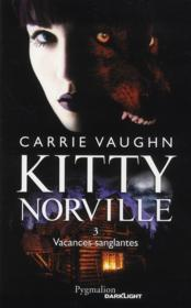 Kitty Norville t.3 ; vacances sanglantes  - Carrie Vaughn