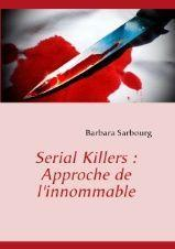 Vente  Serial killers : approche de l'innommable  - Sarbourg B