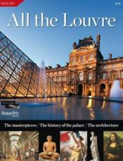 Vente  All the Louvre ; the masterpieces, the history oh the palace, the architecture  - Collectif