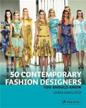 50 Contemporary Fashion Designers You Should Know /Anglais - Couverture - Format classique