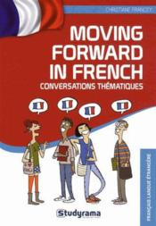 Vente livre :  Moving forward in french ; conversations thématiques  - Christiane Francey