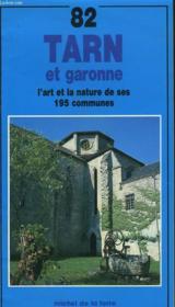 82 Tarn Et Garonne. L'Art Et La Nture De Ses 195 Communes - Couverture - Format classique
