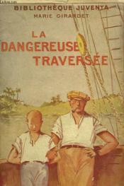 La Dangereuse Traversee - Couverture - Format classique