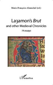 Layamon's brut and other medieval chronicles ; 14 essays  - Marie-Françoise Alamichel