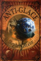 Anti-glace  - Stephen Baxter