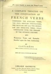 A Complete Treatise On The Conjugation Of French Verbs - Couverture - Format classique