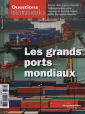 Vente livre :  REVUE QUESTIONS INTERNATIONALES N.70 ; les grands ports mondiaux  - Revue Questions Internationales