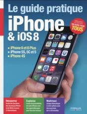 Le guide pratique iPhone et iOS 8  - Fabrice Neuman
