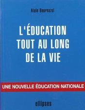 L'Education Tout Au Long De La Vie Une Nouvelle Education Nationale - Intérieur - Format classique