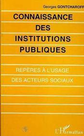 Connaissance Des Institutions Publiques ; Reperes A L'Usage Des Acteurs Sociaux - Intérieur - Format classique