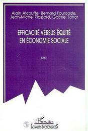 Efficacite Versus Equite En Economie Sociale T.1 - Intérieur - Format classique