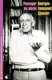 Georges-Emmanuel Clancier ; passager du siècle - Couverture - Format classique