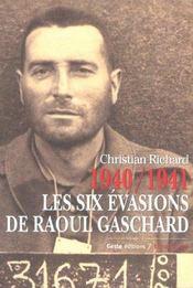 1940-1941, Les Six Evasions De Raoul Gaschard - Intérieur - Format classique