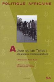 Revue Politique Africaine N.94 ; Autour Du Lac Tchad : Intégrations Et Désintégrations - Couverture - Format classique