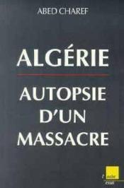Algerie, Autopsie D'Un Massacre - Couverture - Format classique