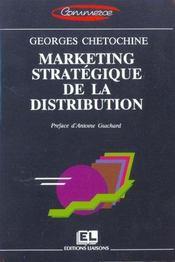 Marketing Strategique De La Distribution - Intérieur - Format classique