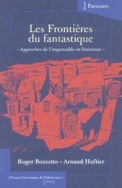 Les Frontieres Du Fantastique. Approches De L'Impensable En Litteratu Re - Intérieur - Format classique