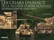 Les chars d'assaut de la seconde guerre mondiale ; les grands blindés des années 1939-1945 - Couverture - Format classique