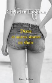 Diane et autres stories en short  - Christian Laborde
