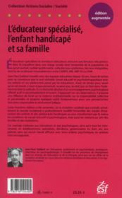 L'éducateur spécialisé ; l'enfant handicapé et sa famille (3e édition) - 4ème de couverture - Format classique