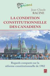 La Condition Constitutionnelle Des Canadiens - Couverture - Format classique
