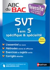Abc Du Bac Reussite T.7 ; Svt ; Term S ; Spécifique Et Spécialité - Couverture - Format classique