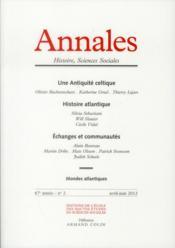 Annales Histoire Sciences Sociales N.2/67 ; Mondes Atlantiques, Une Antiquité Celtique, Histoire Atlantique, Echanges Et Communautés - Couverture - Format classique