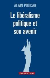 Le libéralisme politique et son avenir - Couverture - Format classique