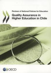 Vente livre :  Quality assurance in higher education in Chile 2013 ; reviews of National Policies for Education  - Collectif