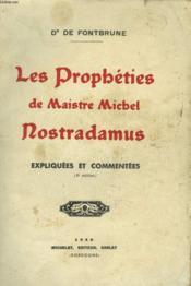 Les Propheties De Maistre Michel Nostradamus. Expliquees Et Commentees. - Couverture - Format classique