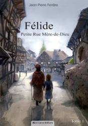 Felide, Petite Rue Mere-De-Dieu (Tome 1) - Couverture - Format classique