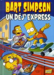 Vente  Bart Simpson T.7 ; un déj'express  - Matt Groening - Collectif