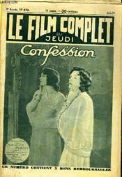 Le Film Complet Du Jeudi N° 670 - 8eme Annee - Confession - Couverture - Format classique