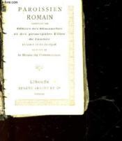Paroissien Romain Contenant Les Offices Des Dimanches Et Des Principales Fetes De L'Annee - Couverture - Format classique