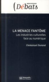 La menace fantôme ; les industries culturelles face au numérique - Couverture - Format classique