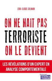 Vente  On ne nait pas terroriste, on le devient  - Jean-Claude Salomon