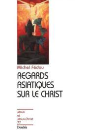 Regards asiatiques sur le Christ - Couverture - Format classique