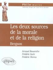 Les Deux Sources De La Morale Et De La Religion Bergson - Couverture - Format classique