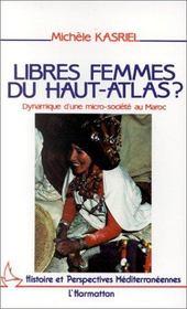 Libres femmes du haut-atlas ? dynamique d'une micro-société au maroc - Intérieur - Format classique