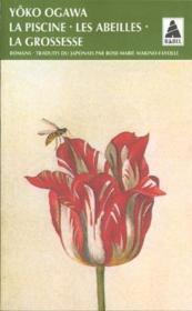La Piscine ; Les Abeilles ; La Grossesse - Couverture - Format classique