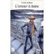 Vente  L'Amour A Boire  - Frank Andriat