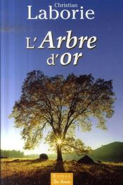 Arbre D Or (L')  - Christian Laborie