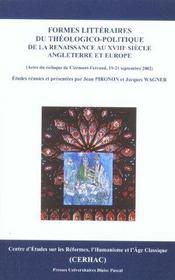 Formes Litteraires Du Theologico-Politique. De La Renaissance Au Debu T Du 18e Siecle En Angleterre - Intérieur - Format classique