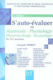 S'Auto-Evaluer En 1137 Questions ; Anatomie, Physiologie, Pharmacologie, Etymologie - Intérieur - Format classique