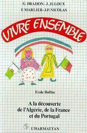 Vivre Ensemble ; A La Decouverte De L'Algerie, De La France Et Du Portugal - Intérieur - Format classique